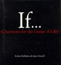 If...(Questions for the Game of Life)
