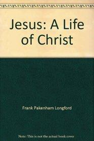 Jesus: A life of Christ