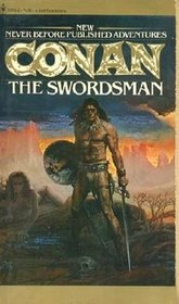 The Swordsman (The Authorized New Adventures of Robert E. Howard's Conan, Book 1)