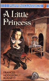 A Little Princess : The Story of Sara Crewe, Complete and Unabridged (Puffin Classics)