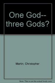 One God...Three Gods?