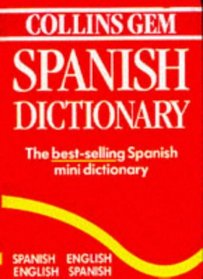Collins Gem Spanish Dictionary: Spanish-English English-Spanish (Collins Gems)
