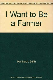 I Want to Be a Farmer