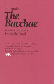 The Bacchae : In a New Translation by Nicholas Rudal (Plays for Performance)