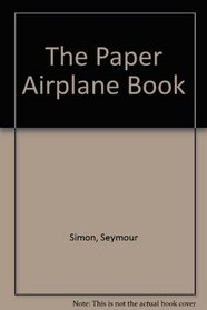 The Paper Airplane Book: 2