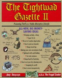 The Tightwad Gazette #2 : Promoting Thrift as a Viable Alternative Lifestyle