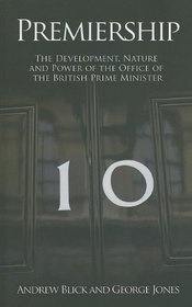 Premiership: The Development, Nature & Power of the Office of British PM (Societas)