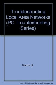 Troubleshooting Local Area Networks (PC Troubleshooting Series)