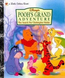 Disney's Pooh's Grand Adventure the Search for Christopher Robin (Disney Movie Book Library, Volume 11)