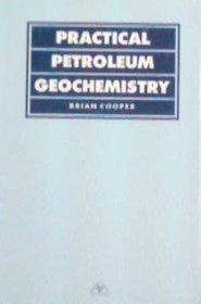 Practical Petroleum Geochemistry