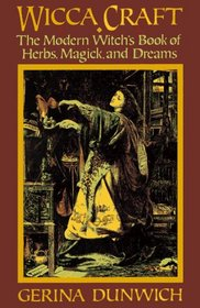 Wicca Craft: The Modern Witches Book of Herbs, Magick and Dreams (Library of the Mystic Arts)