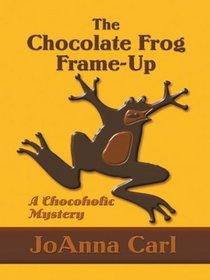 The Chocolate Frog Frame-Up (Chocoholic, Bk 3) (Large Print)