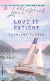 Love is Patient (Love Inspired, No 248)