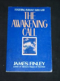 The Awakening Call: Fostering Intimacy With God