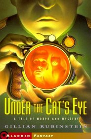 Under The Cats Eye : A Tale Of Morph And Mystery (Aladdin Fantasy)
