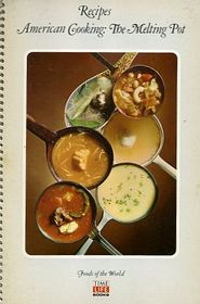 Recipes: American Cooking The Melting Pot
