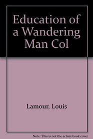 Education of a Wandering Man Col