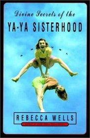 Divine Secrets of the Ya-Ya Sisterhood (Ya-Yas, Bk 1)