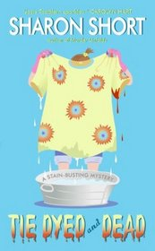 Tie Dyed and Dead (Stain Busting, Bk 6)