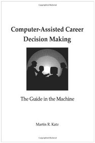 Computer-Assisted Career Decision Making: The Guide in the Machine