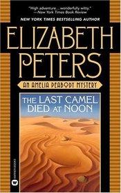 The Last Camel Died at Noon (Amelia Peabody, Bk 6)