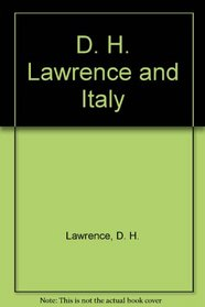 D. H. Lawrence and Italy (A Viking compass book, C338)