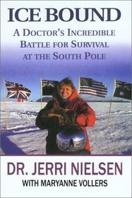 Ice Bound: A Doctor's Incredible Battle for Survival at the South Pole (Large Print )