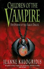 Children of the Vampire - the Diaries of Family Dracul