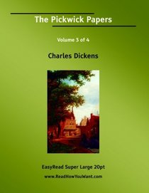 The Pickwick Papers Volume 3 of 4   [EasyRead Super Large 20pt Edition]