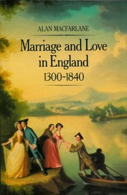 Marriage and Love in England: Modes of Reproduction 1300-1840