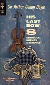 His Last Bow (8 Sherlock Holmes Mysteries)