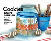 Cookies: Recipe Sampler from the Amish-Country Cookbook Series