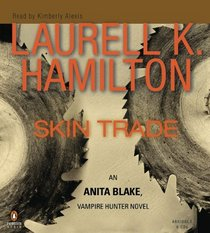 Skin Trade (Anita Blake, Vampire Hunter, Bk 17) (Audio CD) (Abridged)