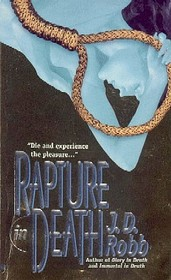 Rapture in Death (In Death, Bk 4)