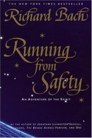 Running from Safety : An Adventure of the Spirit