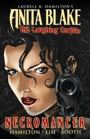 Anita Blake, Vampire Hunter: The Laughing Corpse Book 2 - Necromancer TPB