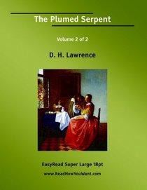 The Plumed Serpent Volume 2 of 2: [EasyRead Super Large 18pt Edition]