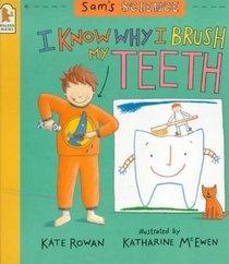 I Know Why I Brush My Teeth