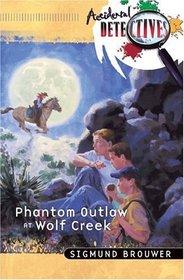 Phantom Outlaw at Wolf Creek (Accidental Detectives, Bk 15)