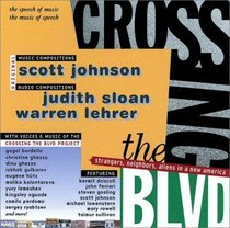 Crossing the Blvd: Strangers, Neighbors, Aliens in a New America [AUDIO CD]