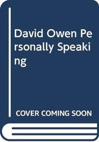 David Owen Personally Speaking