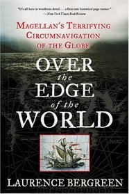 Over the Edge of the World : Magellan's Terrifying Circumnavigation of the Globe (P.S.)