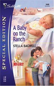 A Baby on the Ranch (Men of the West, Bk 4) (Silhouette Special Edition, No 1648)