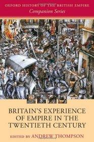Britain's Experience of Empire in the Twentieth Century (Oxford History of the British Empire Companion Series)
