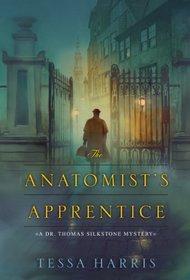 The Anatomist's Apprentice (Dr. Thomas Silkstone, Bk 1)