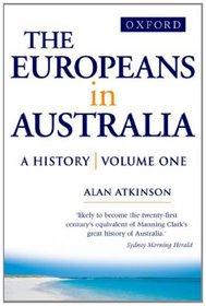 The Europeans in Australia: The Beginning v.1 (Vol 1)