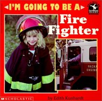 I'm Going to Be a Fire Fighter (Read with Me Paperbacks)