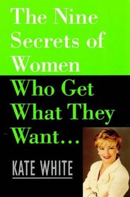 The Nine Secrets of Women Who Get What They Want