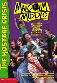 The Hostage Crisis (Malcolm in the Middle (Library))