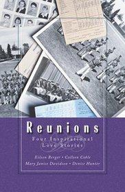 Reunions:  Four Inspiring Romance Stories Of Friends Reunited